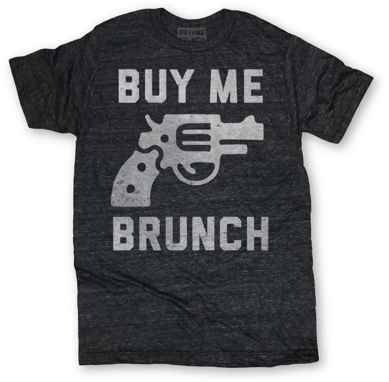 Buy Me Brunch Gun Tee