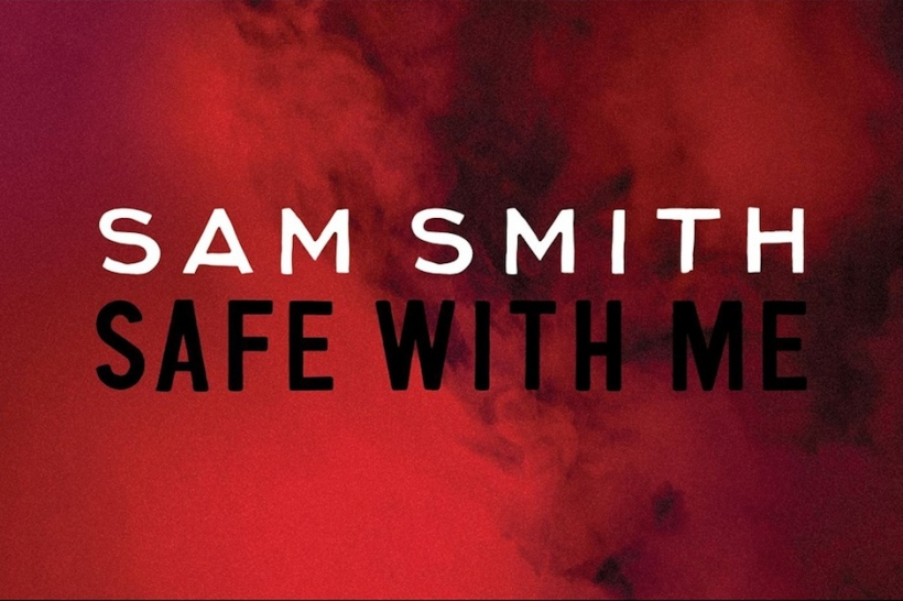 Safe With Me Sam Smith
